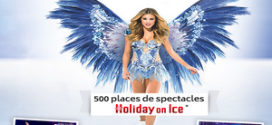 Concours Carrefour 500 places pour le spectacle Holiday on Ice à gagner